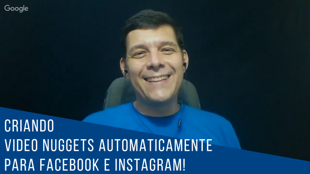 Video Nuggets - Criando Video Nuggets automaticamente para Facebook e Instagram-640